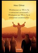 Meditazione su Mt 6,13a e reiterazioni vocazionali / Méditation sur Mt 6,13a et réitérations vocationnelles