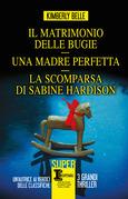 Il matrimonio delle bugie - Una madre perfetta - La scomparsa di Sabine Hardison