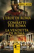 L'eroe di Roma - Combatti per Roma - La vendetta di Roma