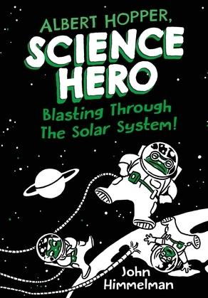 Albert Hopper, Science Hero: Blasting Through the Solar System!