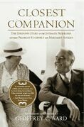 Closest Companion: The Unknown Story of the Intimate Friendship Between Franklin Roosevelt and Margaret Suckley