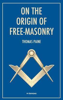 On the origin of Free-Masonry (Annotated)
