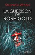 La guérison de Rose Gold