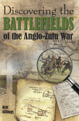 Discovering the Battlefields of the Anglo-Zulu War