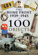 The Home Front: 1939–1945 in 100 Objects