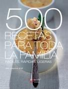 500 recetas para toda la familia