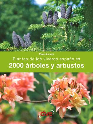2000 árboles y arbustos. Plantas de los viveros españoles