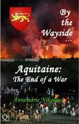 Aquitaine: The End of a War