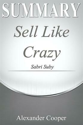 Summary of Sell Like Crazy