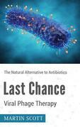 Last Chance Viral Phage Therapy