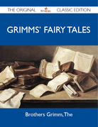 Grimms' Fairy Tales - The Original Classic Edition