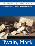 Adventures of Huckleberry Finn - The Original Classic Edition