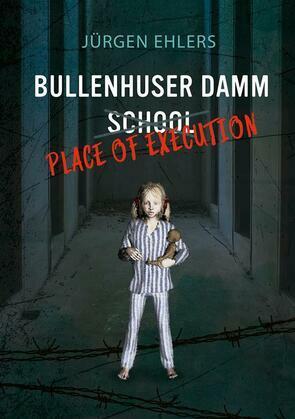 Bullenhuser Damm School - Place of Execution
