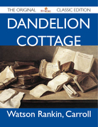 Dandelion Cottage - The Original Classic Edition