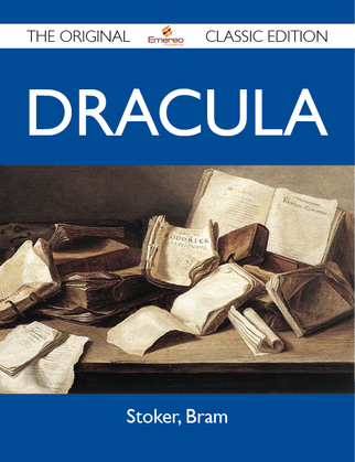 Dracula - The Original Classic Edition