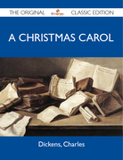 A Christmas Carol - The Original Classic Edition