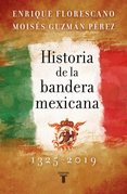 Historia de la bandera mexicana 1325 - 2019