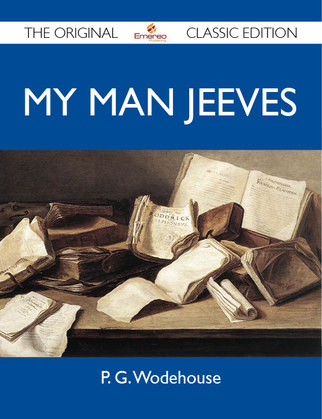 My Man Jeeves - The Original Classic Edition