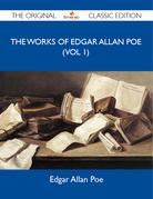 The Works of Edgar Allan Poe (vol 1) - The Original Classic Edition