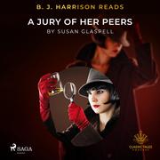 B. J. Harrison Reads A Jury of Her Peers
