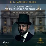 B. J. Harrison Reads Arsene Lupin versus Herlock Sholmes