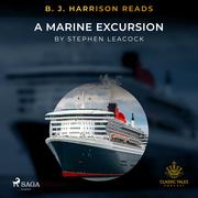 B. J. Harrison Reads A Marine Excursion