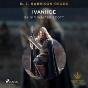 B. J. Harrison Reads Ivanhoe
