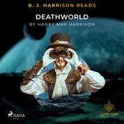 B. J. Harrison Reads Deathworld