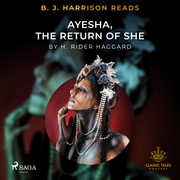 B. J. Harrison Reads Ayesha, The Return of She