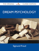 Dream Psychology - The Original Classic Edition