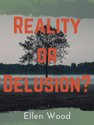 Reality or Delusion?