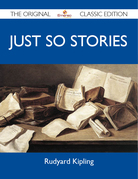 Just So Stories - The Original Classic Edition