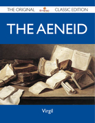 The Aeneid - The Original Classic Edition