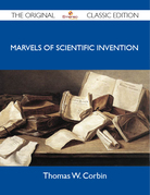 Marvels of Scientific Invention - The Original Classic Edition