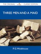 Three Men and a Maid - The Original Classic Edition