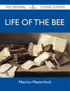 Life of the Bee - The Original Classic Edition