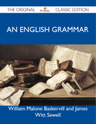 An English Grammar - The Original Classic Edition