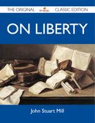On Liberty - The Original Classic Edition