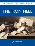 The Iron Heel - The Original Classic Edition