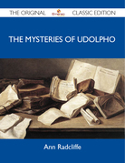 The Mysteries of Udolpho - The Original Classic Edition