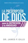 La prescripción de Dios para la depresión y la ansiedad / God's Rx for Depression and Anxiety