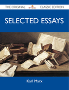 Selected Essays - The Original Classic Edition