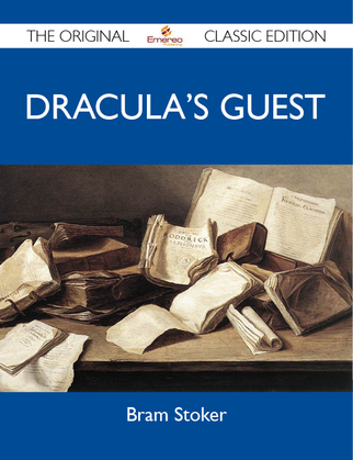 Dracula's Guest - The Original Classic Edition