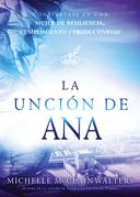 La unción de Ana / The Hannah Anointing