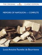Memoirs of Napoleon - Complete - The Original Classic Edition