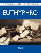 Euthyphro - The Original Classic Edition