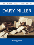 Daisy Miller - The Original Classic Edition