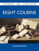 Eight Cousins - The Original Classic Edition