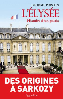 L'Elysée, histoire d'un palais