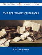 The Politeness of Princes - The Original Classic Edition
